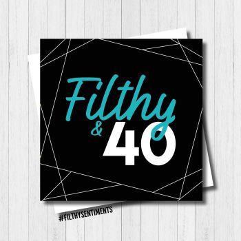 FILTHY 40 CARD - FS339
