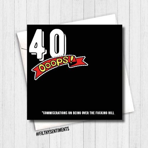 40 OOPS BIRTHDAY CARD FS125 - G0062