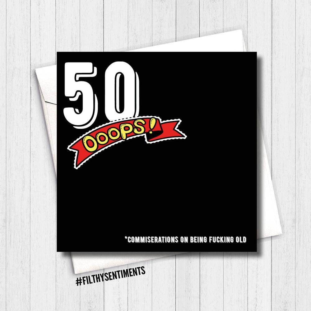 50 OOPS BIRTHDAY CARD FS124 - G0065