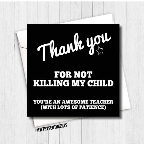 Teacher - Thank you for not killing my child card FS174 - H0034