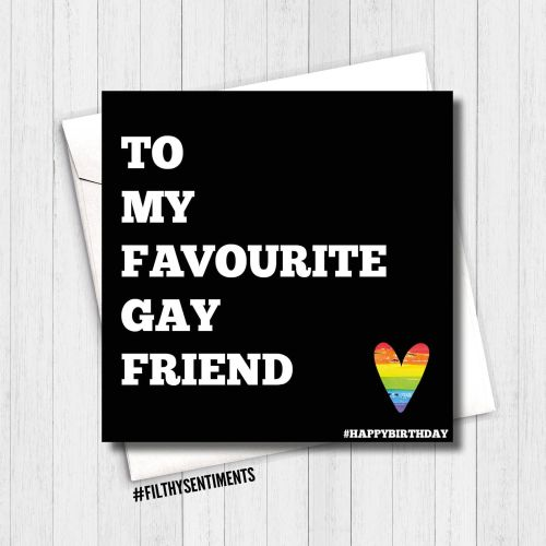 Favourite Gay Friend birthday card - FS107 - H0029
