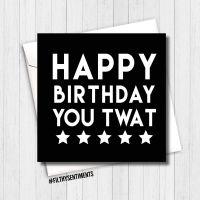 Happy Birthday you twat Card - FS162