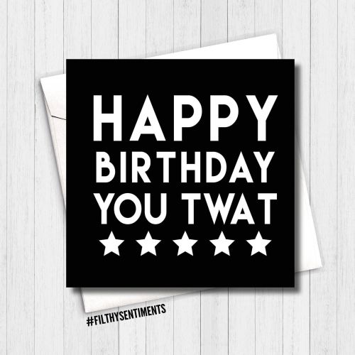 Happy Birthday you twat Card - FS162 - G0003