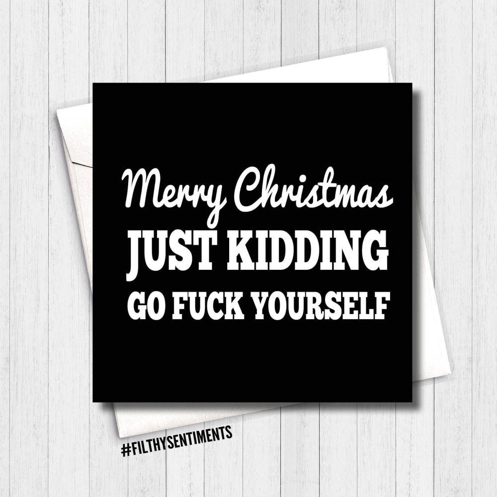 Merry Xmas just kidding card - XMAS07 - R0042