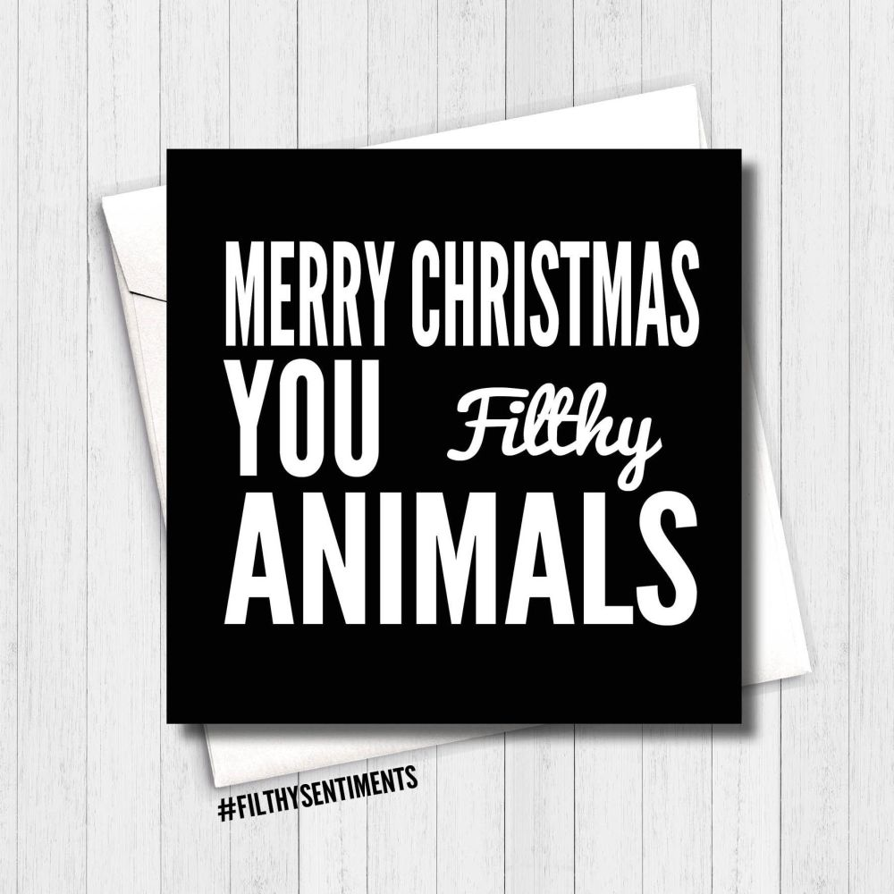 Merry Xmas filthy animals card - XMAS02 - R0043