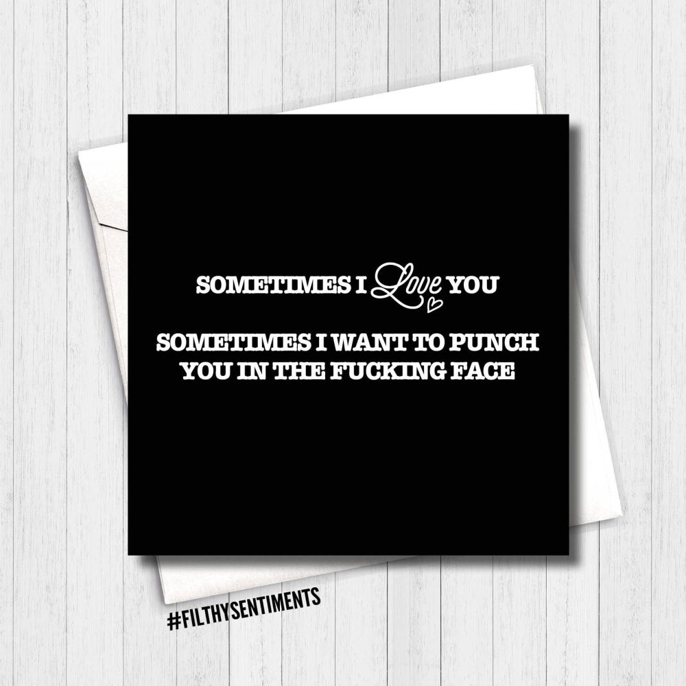 Sometimes I love you card - FS167 - B00065