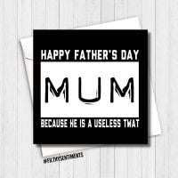 Useless twat - Happy Fathers Day Mum card - FS288 - H0047