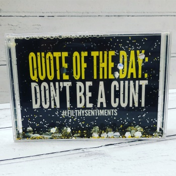 Don't be a cunt Inspirational Glitter frame quote
