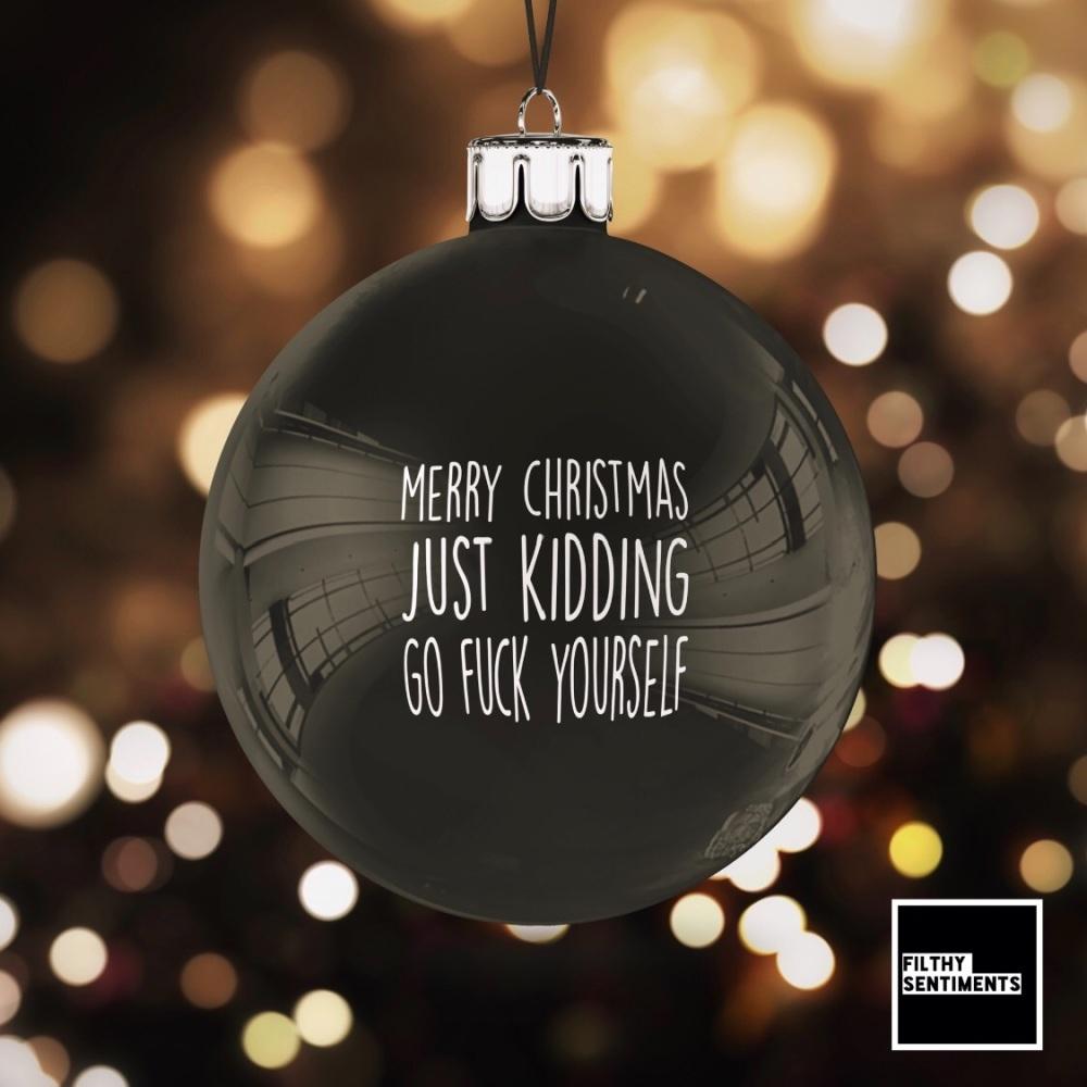 Black Christmas Bauble Decoration - Go Fuck Yourself