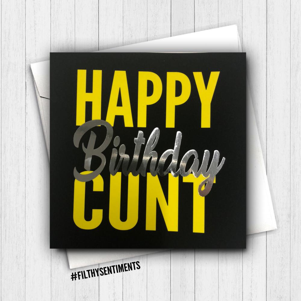 Happy Birthday Cunt Foil Card - FS364