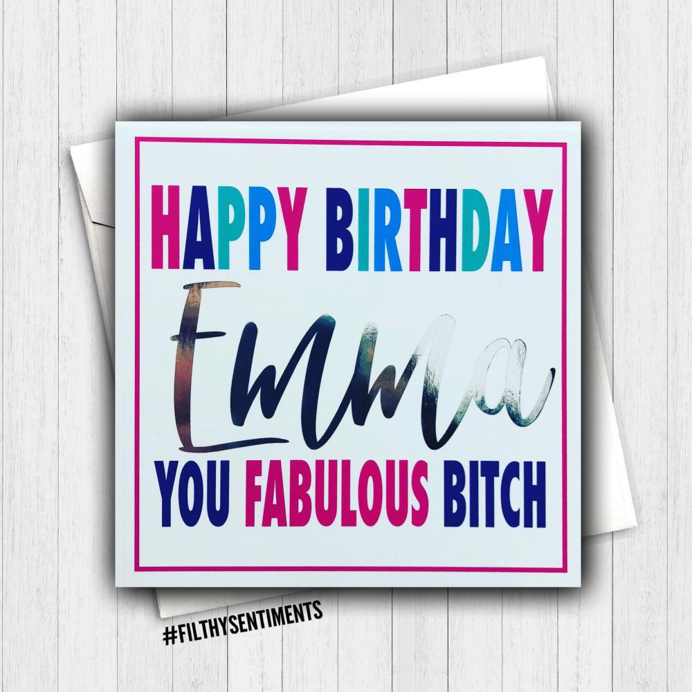 Personalised Happy Birthday Fabulous Bitch Foil Card - FS365