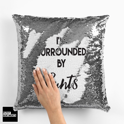 I'M SURROUNDED BY CUNTS MERMAID SEQUIN CUSHION