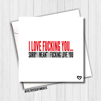 I Love Fucking You Card - FS407/B0076