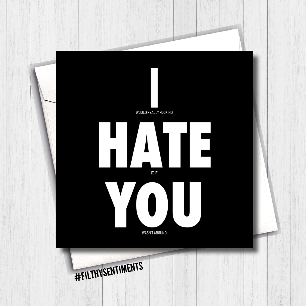 I would hate it Card - FS408