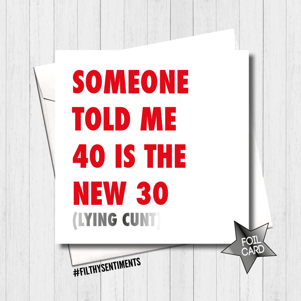 40 IS THE NEW 30 RED FOIL CARD - FS435