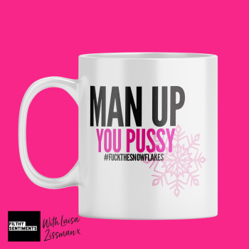 MAN UP PUSSY MUG BY LUISA