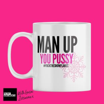 MAN UP PUSSY MUG BY LUISA