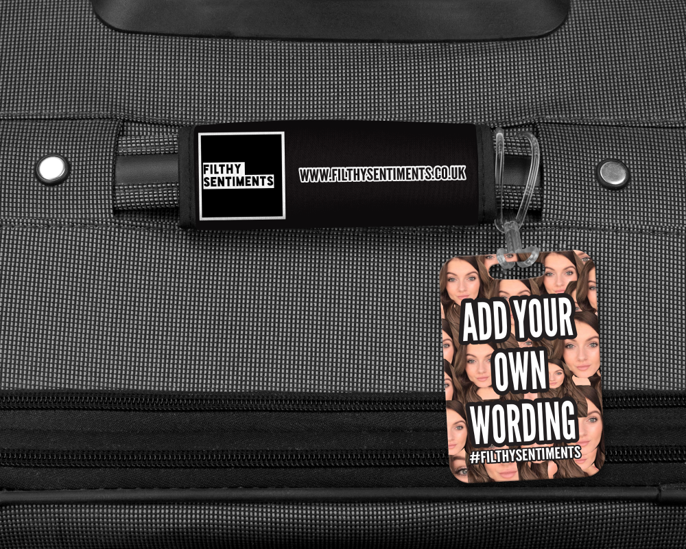 ADD YOUR OWN WORDING FUCKFACE LUGGAGE TAG - 008