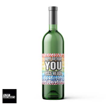 YOU PISSHEAD WINE BOTTLE LABEL - WBL002 / E53
