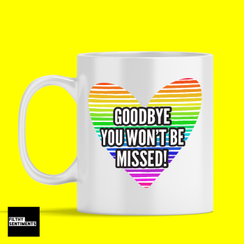 Goodbye not missed Mug- 206