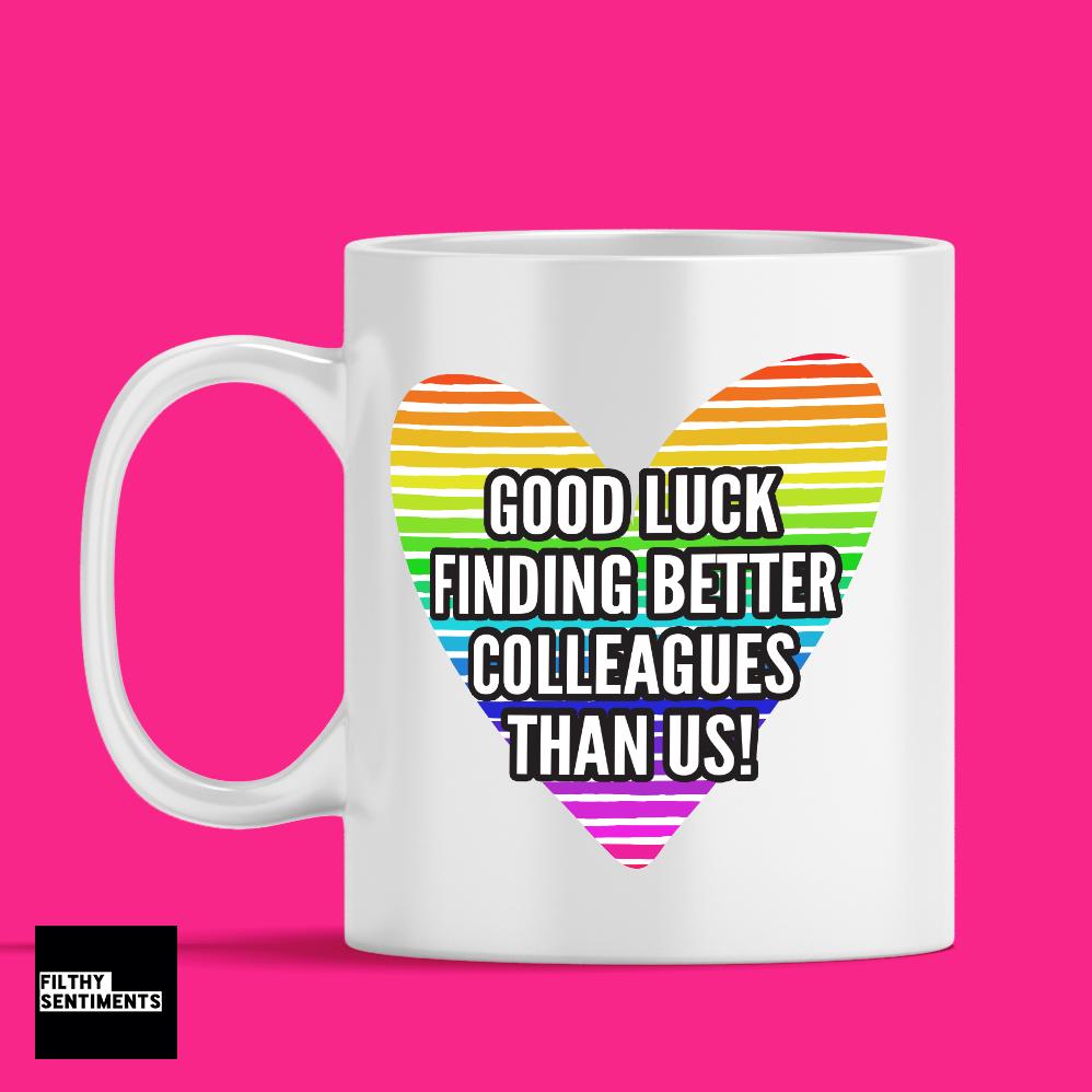 Good luck finding better colleagues Mug - 208