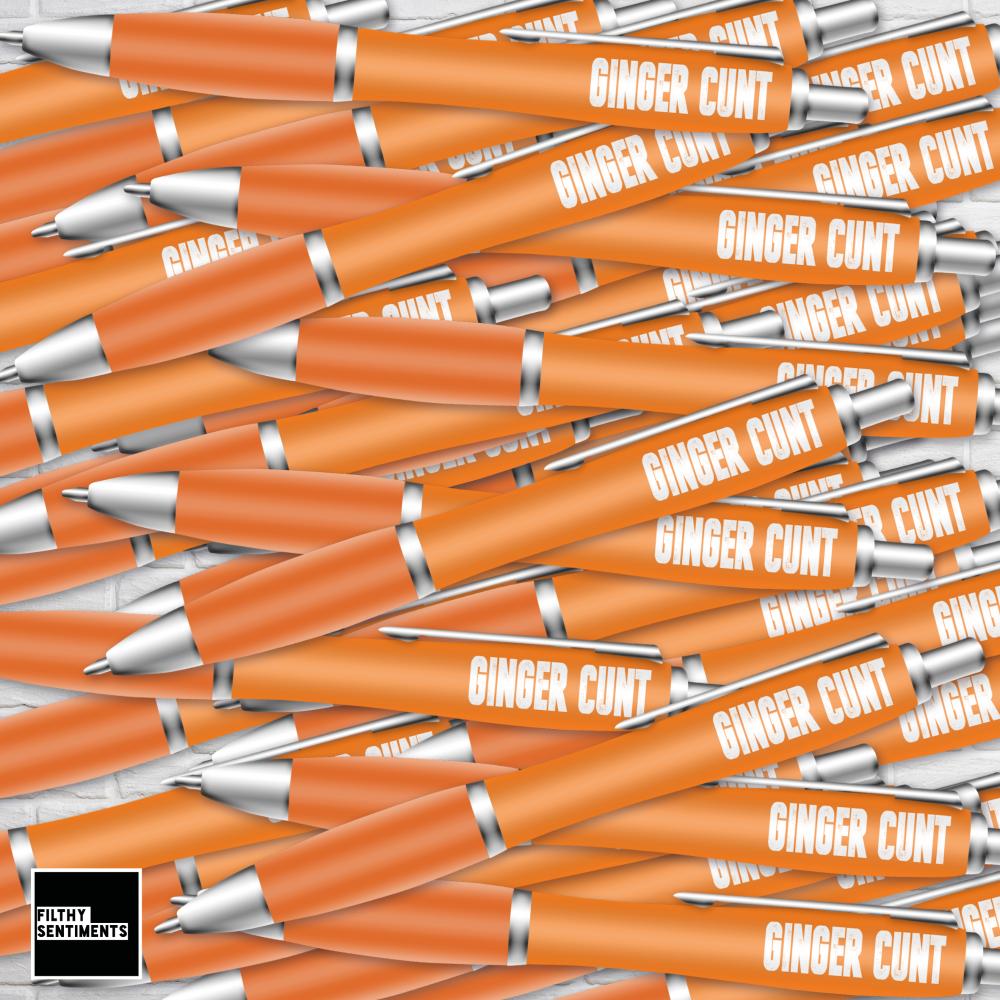 GINGER CUNT pen - B0022