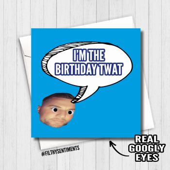 BIRTHDAY TWAT GOOGLY EYES CARD - FS483