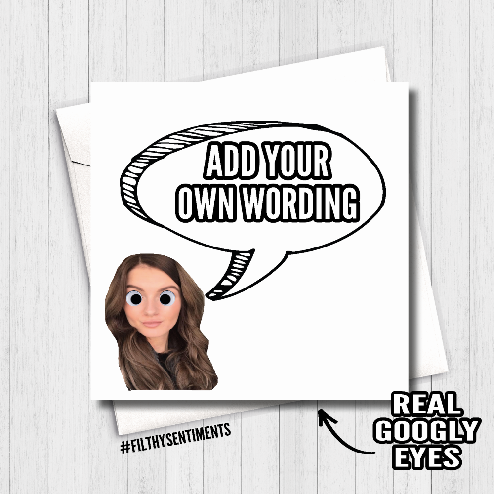 ADD YOUR OWN WORDING GOOGLY EYES CARD - FS484