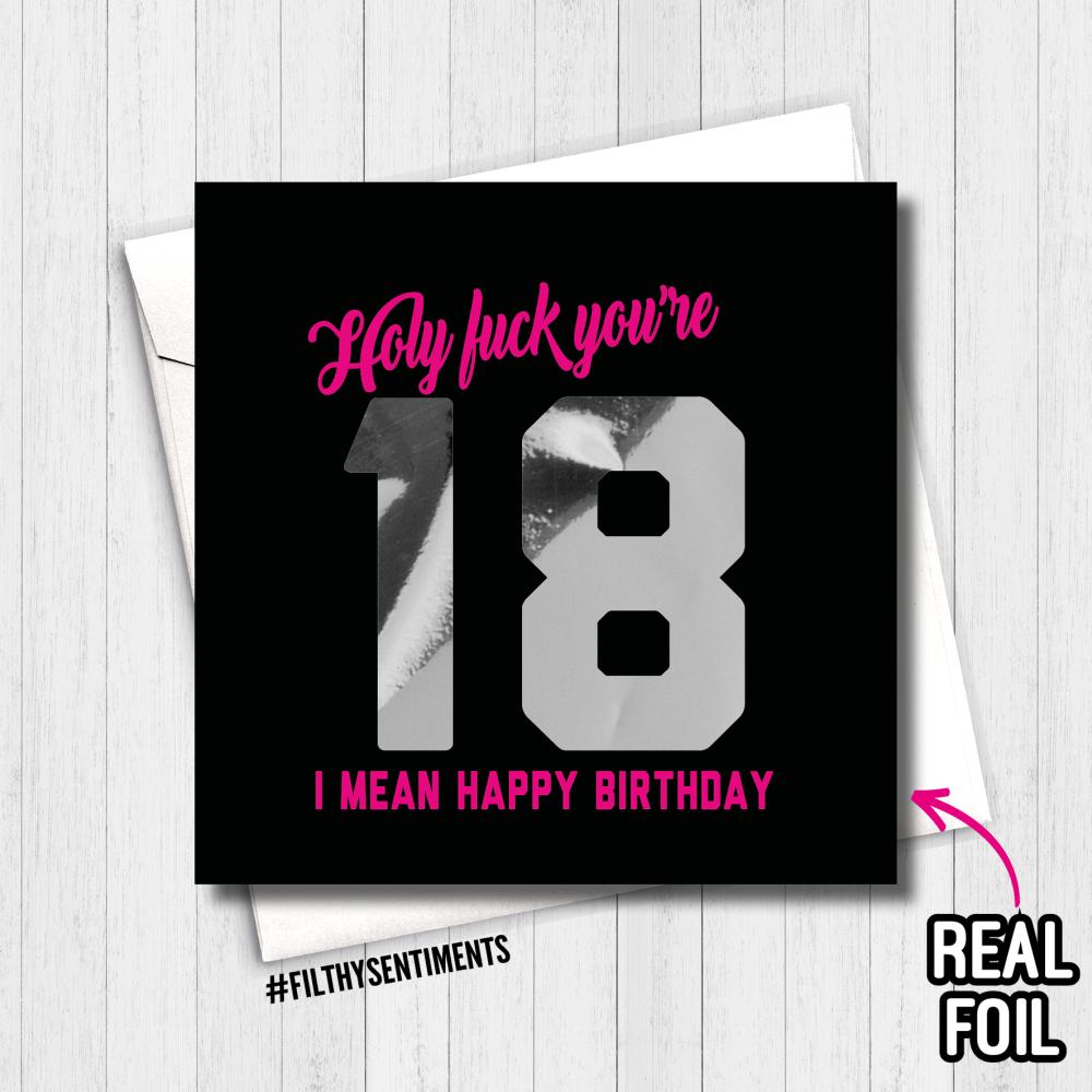 18 HOLY FUCK (I MEAN HAPPY BIRTHDAY) FOIL CARD - FS802 - R0001