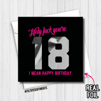18 HOLY FUCK (I MEAN HAPPY BIRTHDAY) FOIL CARD - FS802 - R0001