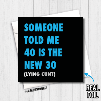 40 IS THE NEW 30 BLUE FOIL CARD - FS809 - R0012