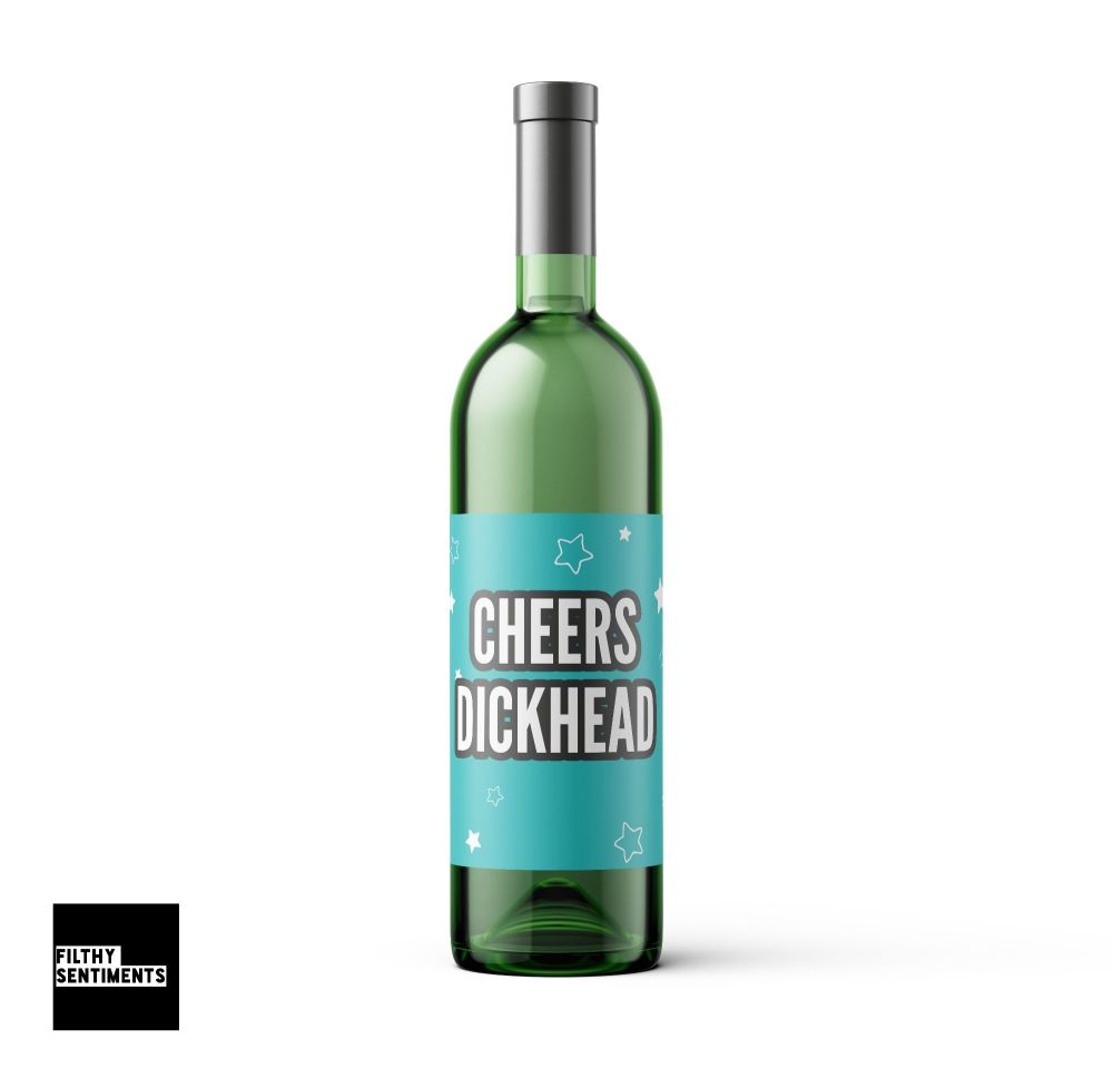 CHEERS DICKHEAD WINE BOTTLE LABEL - WBL008