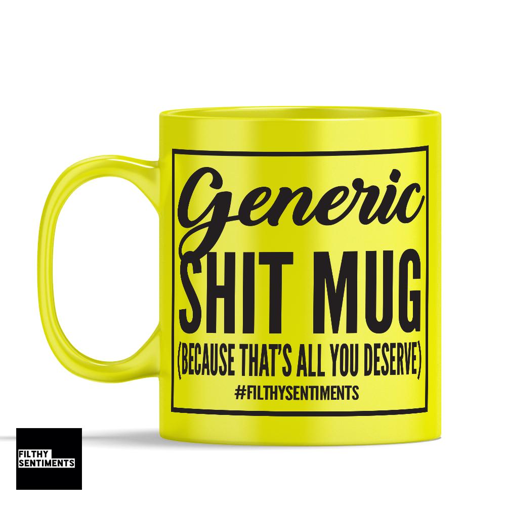*GENERIC SHIT MUG*