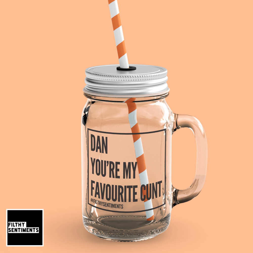 *NEW* FAVOURITE CUNT PERSONALISED MASON JAR GLASS - 110