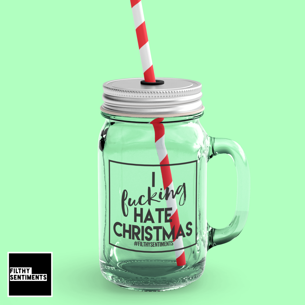 *NEW* I FUCKING HATE CHRISTMAS MASON JAR
