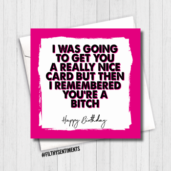 REMEMBERED YOU'RE A BITCH CARD - FS491 / B0073