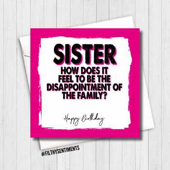 SISTER DISAPPOINTMENT CARD - FS493/H0028