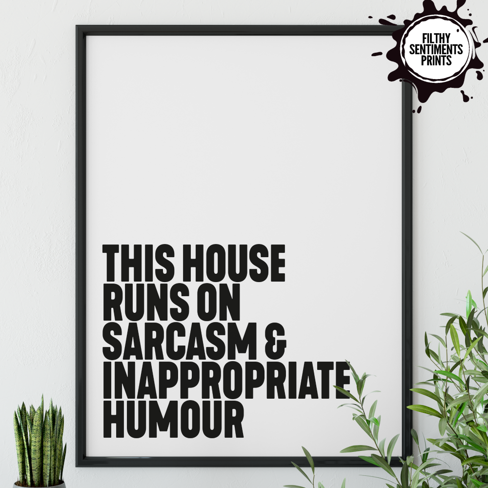 THIS HOUSE SARCASM - PRINT003