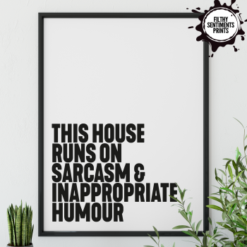 THIS HOUSE SARCASM - PRINT003 / F00036