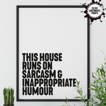 THIS HOUSE SARCASM PRINT - PRINT003 / E26