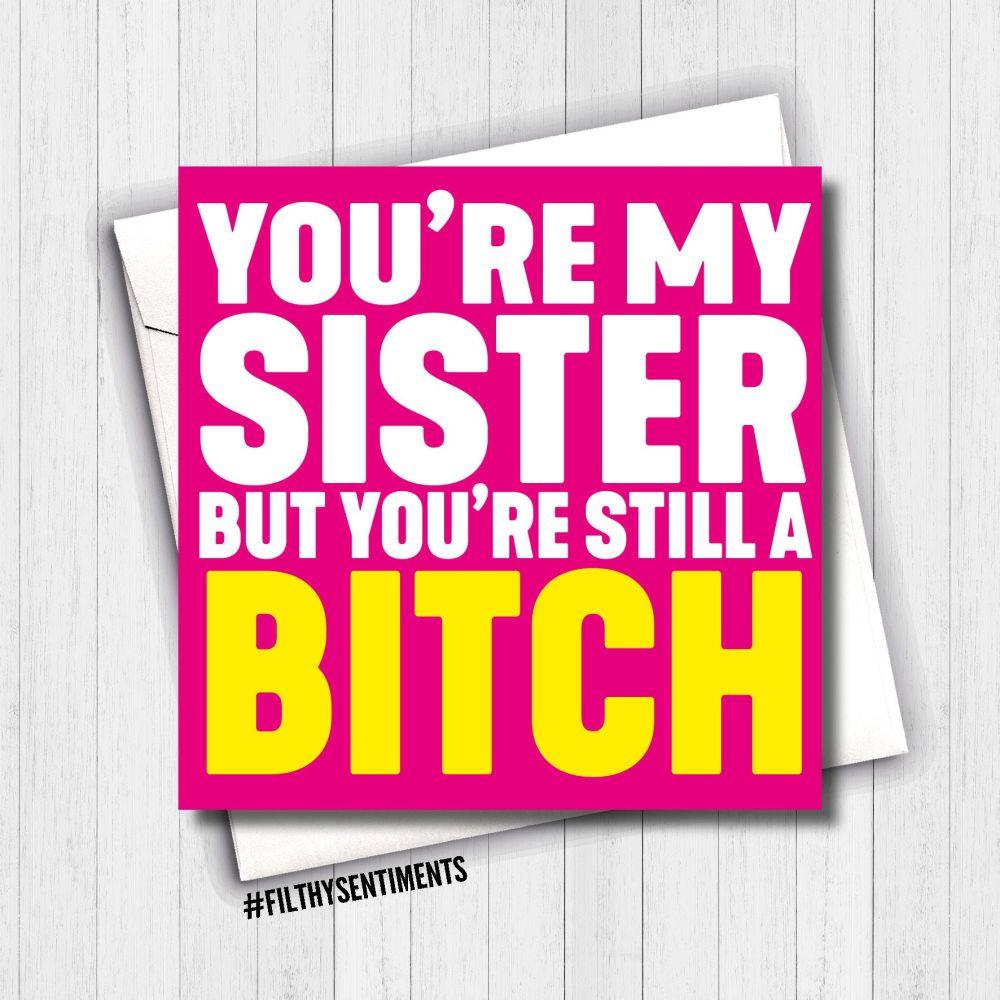 SISTER BITCH CARD - FS618