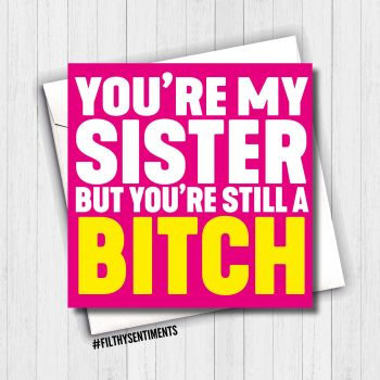 SISTER BITCH CARD - FS618 / H0032