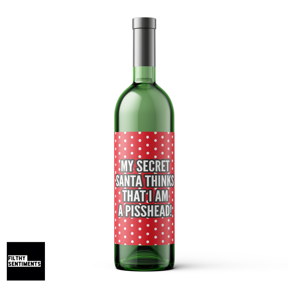 SECRET SANTA PISSHEAD WINE BOTTLE LABEL - WBL012