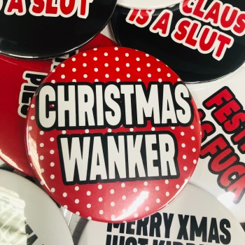 CHRISTMAS WANKER ROUND BADGE
