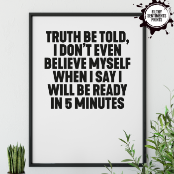 TRUTH BE TOLD PRINT - PRINT006