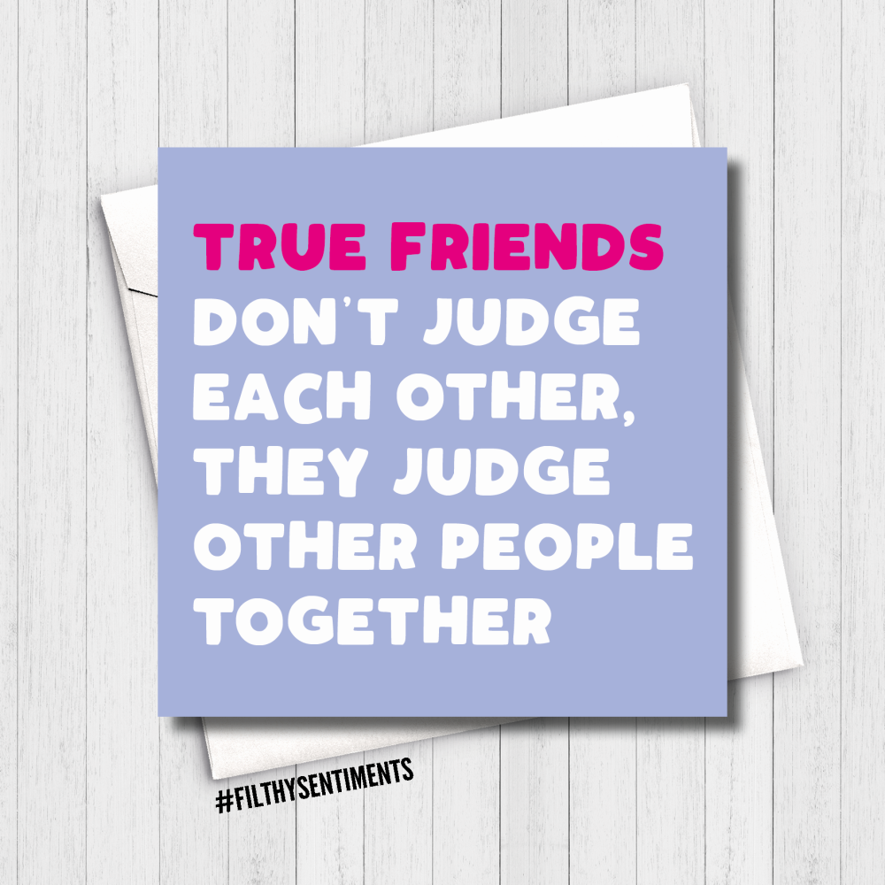 TRUE FRIENDS JUDGE CARD - FS627