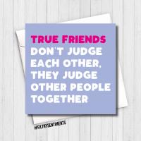 TRUE FRIENDS JUDGE CARD - FS627/B0069