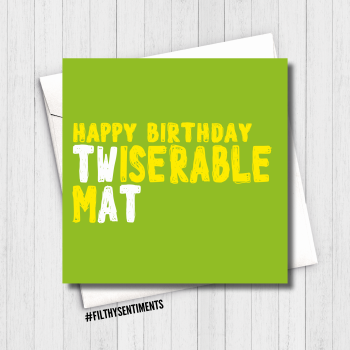 MISERABLE TWAT CARD - FS644