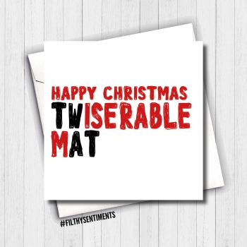 MISERABLE TWAT CHRISTMAS CARD - FS645