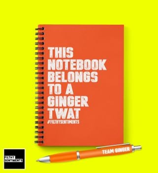 BELONGS TO A GINGER TWAT NOTEBOOK N017